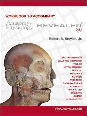 Anatomy & Physiology Revealed Version 3.0 By Broyles, Robert